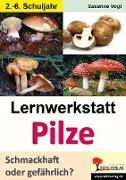 Cover-Bild zu Vogt, Susanne: Lernwerkstatt Pilze (eBook)