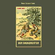 Cover-Bild zu Der Grenzmeister (Audio Download) von May, Karl