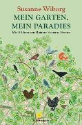 Cover-Bild zu Mein Garten, mein Paradies (eBook) von Wiborg, Susanne