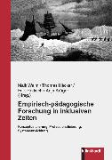 Cover-Bild zu Walm, Maik (Hrsg.): Empirisch-pädagogische Forschung in inklusiven Zeiten (eBook)