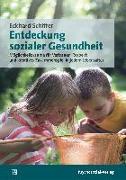 Cover-Bild zu Entdeckung sozialer Gesundheit von Schiffer, Eckhard