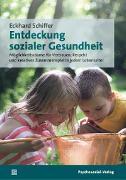 Cover-Bild zu Entdeckung sozialer Gesundheit (eBook) von Schiffer, Eckhard