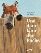 Cover-Bild zu Janisch, Heinz: Und dann kam der Fuchs