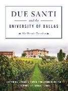 Cover-Bild zu Hibbs, Thomas (Solist): Due Santi and the University of Dallas: Un Piccolo Paradiso