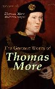 Cover-Bild zu More, Thomas: The Greatest Works of Thomas More (eBook)