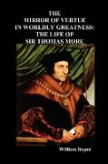 Cover-Bild zu Roper, William: The Mirror of Virtue in Worldly Greatness, or the Life of Sir Thomas More