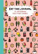 Cover-Bild zu Eat This Journal von Michelson, Stacy