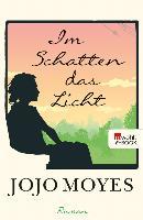 Cover-Bild zu Moyes, Jojo: Im Schatten das Licht (eBook)