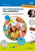 Cover-Bild zu Das Orff-Schulwerk neu entdecken - Orff unterrichten von Vallejo, Polo (Hrsg.)