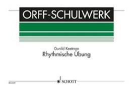 Cover-Bild zu Rhythmische Übung von Keetman, Gunild (Komponist)