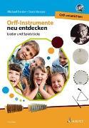 Cover-Bild zu Orff-Instrumente neu entdecken - Orff unterrichten von Hamann, Doris