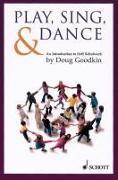Cover-Bild zu Play, Sing and Dance von Goodkin, Doug