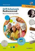 Cover-Bild zu Orff-Schulwerk Rediscovered - Teaching Orff von Kotzian, Rainer (Hrsg.)