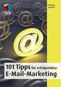 Cover-Bild zu 101 Tipps für erfolgreiches E-Mail-Marketing von Keukert, Michael