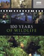 Cover-Bild zu 100 Years of Wildlife von Bright, Michael