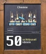 Cover-Bild zu 50 Schlüsselideen Chemie von Birch, Hayley