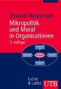 Cover-Bild zu Neuberger, Oswald: Mikropolitik und Moral in Organisationen