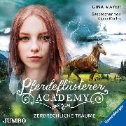 Cover-Bild zu Pferdeflüsterer-Academy. Zerbrechliche Träume (Audio Download) von Mayer, Gina