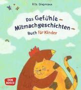 Cover-Bild zu Das Gefühle-Mitmachgeschichten-Buch für Kinder von Diepmann, Rita