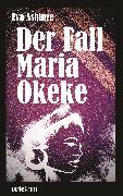 Cover-Bild zu Ashinze, Eva: Der Fall Maria Okeke (eBook)