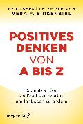 Cover-Bild zu Positives Denken von A bis Z (eBook) von Birkenbihl, Vera F.