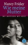 Cover-Bild zu Friday, Nancy: Wie meine Mutter My Mother My Self