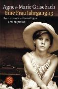 Cover-Bild zu Grisebach, Agnes-Marie: Eine Frau Jahrgang 13