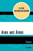 Cover-Bild zu Scheidgen, Ilka: Anna und Alena (eBook)