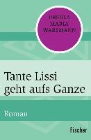 Cover-Bild zu Wartmann, Ursula Maria: Tante Lissi geht aufs Ganze (eBook)