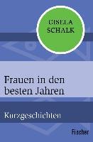 Cover-Bild zu Schalk, Gisela: Frauen in den besten Jahren (eBook)