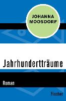 Cover-Bild zu Moosdorf, Johanna: Jahrhundertträume (eBook)