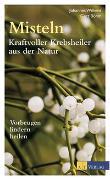 Cover-Bild zu Wilkens, Johannes: Misteln - kraftvolle Krebsheiler aus der Natur