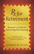 Cover-Bild zu Rx for Retirement: Boomer's Guide to Surviving Downsizing (eBook) von Evans, Sandra W.