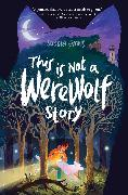 Cover-Bild zu This Is Not a Werewolf Story von Evans, Sandra