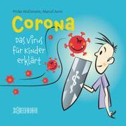 Cover-Bild zu Corona - Das Virus für Kinder erklärt von Wallimann, Priska