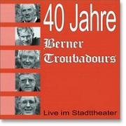 Cover-Bild zu Berner Troubadours (Künstler): 40 Jahre