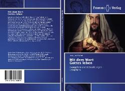 Cover-Bild zu Schuh, Franz Josef: Mit dem Wort Gottes leben