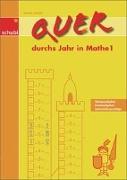 Cover-Bild zu Quer durchs Jahr in Mathe 1. Schuljahr von Zwingli, Samuel