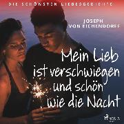 Cover-Bild zu Mein Lieb ist verschwiegen - und schön wie die Nacht. Die schönsten Liebesgedichte (Audio Download) von Eichendorff, Joseph von