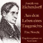 Cover-Bild zu Joseph von Eichendorff: Aus dem Leben eines Taugenichts (Audio Download) von Eichendorff, Joseph von
