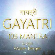 Cover-Bild zu Berger, Walter: Gayatri - 108 Mantras (Audio Download)