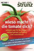 Cover-Bild zu Wieso macht die Tomate dick? von Strunz, Ulrich