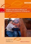Cover-Bild zu Religiöse und ethische Bildung und Erziehung im katholischen Kindergarten von Güntner, Diana