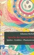Cover-Bild zu Sprache der inneren Welt von Merkel, Johannes