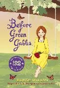 Cover-Bild zu Wilson, Budge: Before Green Gables (eBook)
