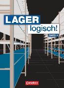Cover-Bild zu Lager logisch!, Fachlagerist/-in und Fachkraft für Lagerlogistik, 3. Ausbildungsjahr, Fachkunde von Hallstein, Sonja