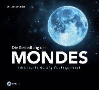 Cover-Bild zu Die Besiedlung des Mondes (eBook) von Nebel, Florian M.
