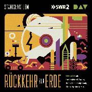 Cover-Bild zu Lem, Stanislaw: Rückkehr zur Erde (Audio Download)