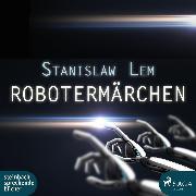 Cover-Bild zu Lem, Stanislaw: Robotermärchen (Ungekürzt) (Audio Download)