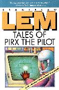Cover-Bild zu Lem, Stanislaw: Tales of Pirx the Pilot (eBook)